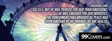 Isa 53:5  But he was pierced for our Facebook Cover Photo
