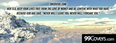 Heb 13:5  Keep your lives free from the love Facebook Cover Photo