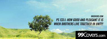 Ps 133:1 How good and pleasant it is Facebook Cover Photo