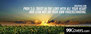 Prov 3:5  Trust in the LORD with all your heart Facebook Cover Photo