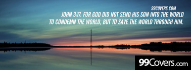 John 3:17  For God did not send his Son Facebook Cover Photo