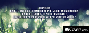 Josh 1:9  Have I not commanded you Facebook Cover Photo