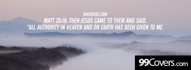 Matt 28:18  Then Jesus came to them Facebook Cover Photo