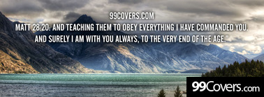Matt 28:20  and teaching them to obey Facebook Cover Photo