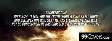 "John 5:24  ""I tell you the truth Facebook Cover Photo"