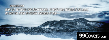 John 1:12  Yet to all who received him Facebook Cover Photo