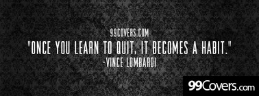 Vince Lombardi Once you learn to quit Facebook Cover Photo