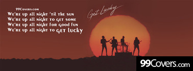 Get Lucky Daft Punk ft. Pharrell lyrics Facebook Cover Photo