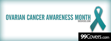 Ovarian Cancer Awareness Month Facebook Cover