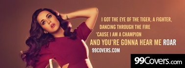 Katy Perry Roar lyrics Facebook Cover Photo