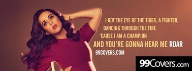 Katy Perry Roar lyrics Facebook Cover Photo