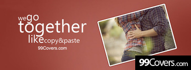 go together copy paste covers Facebook Cover Photo