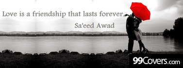 Love is a friendship by Saeed Awad Facebook Cover Photo