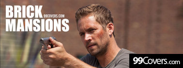 brick mansions Paul Walker Facebook Cover Photo