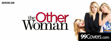 the other woman 2014 Facebook Cover