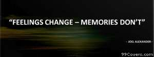feelings change memories dont Facebook Cover Photo