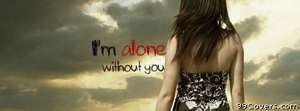im alone without you Facebook Cover Photo