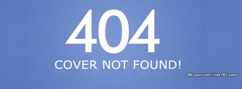 404 Cover Not Found Facebook Cover Photos