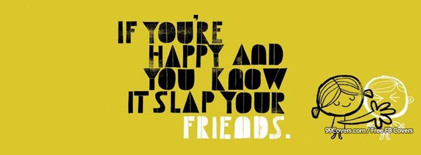 Slap Your Friends Facebook Cover Photos