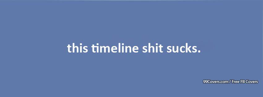 Timeline Sucks Facebook Cover Photos