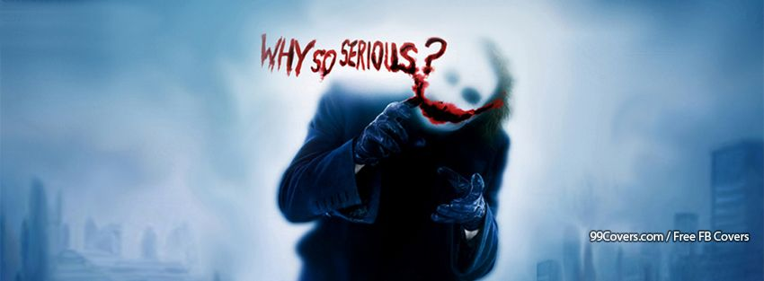 Why so serious fb cover photo