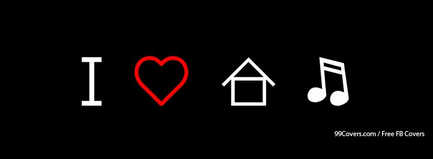 Facebook Cover Photos I Love House Music House Music Symbol