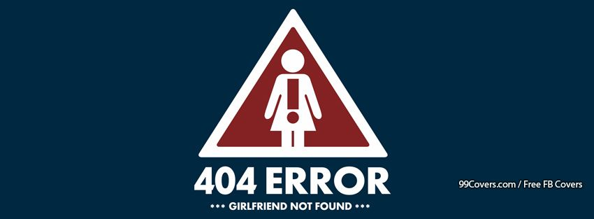 Funny Error 404 Girlfriend Facebook Covers