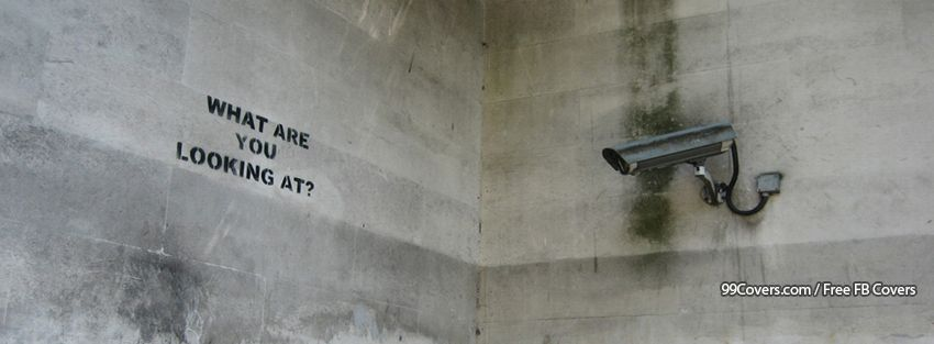 Surveillance What Are You Looking At Facebook Covers