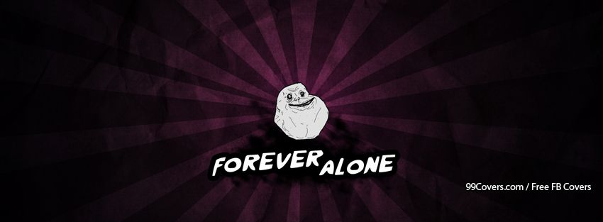 Forever Alone Facebook Cover Photos