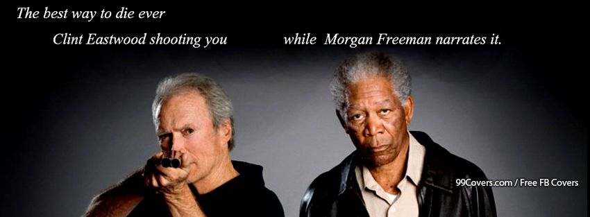 Funny Movies Clint Eastwood Morgan Freeman Facebook Cover Photos
