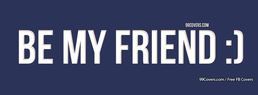 Be My Friend Facebook Cover Photos