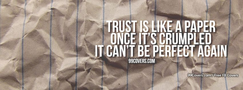 Trust Is Like A Paper Facebook Cover Photos