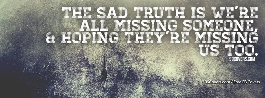 Missing Someone Facebook Covers