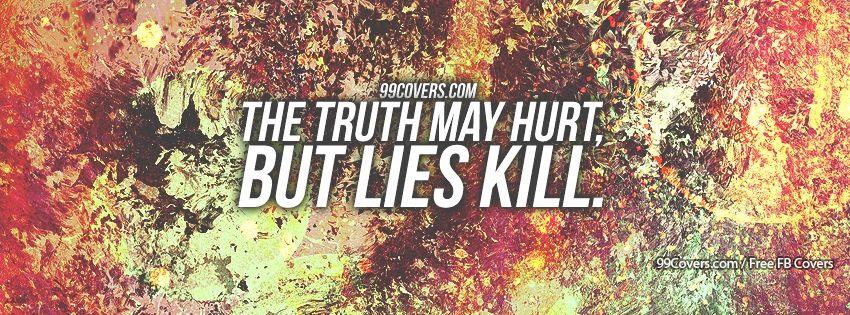 Lies Kill Facebook Cover Photos