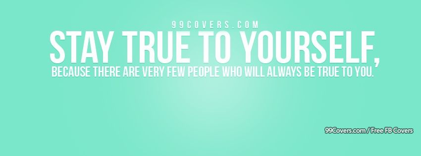 Stay True To Yourself Facebook Cover Photos
