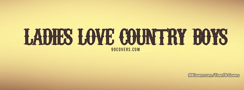 Ladies Love Country Boys Facebook Covers