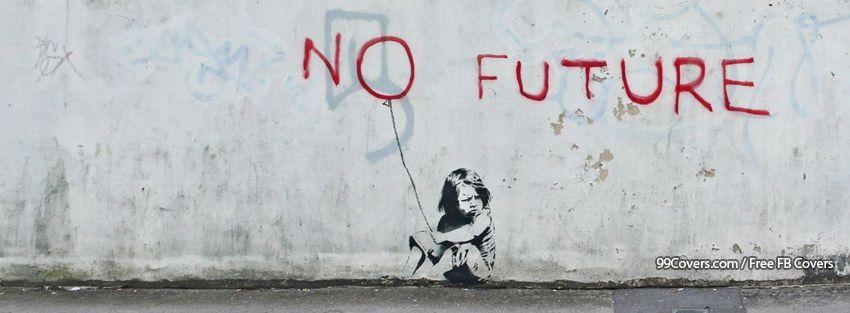 Banksy Street Art No Future Facebook Cover Photos