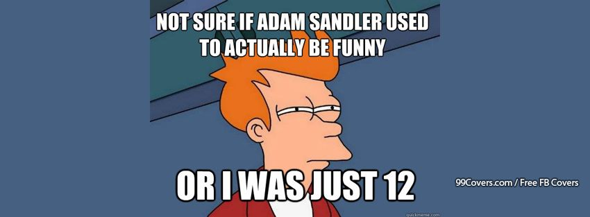 Futurama Fry Adam Sandler Facebook Cover Photos