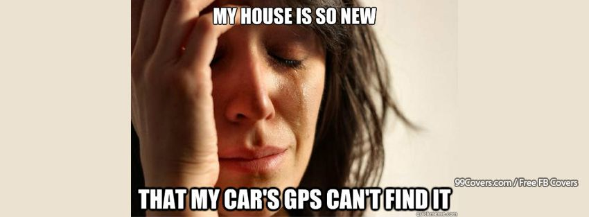 First World Problems New House Facebook Cover Photos