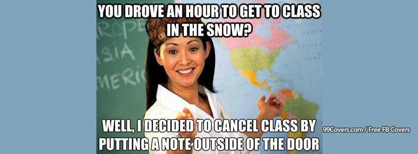 Scumbag Teacher Class Cancelled Facebook Cover Photos