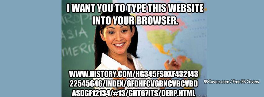 Unhelpful High School Teacher Type This Website Facebook Cover Photos