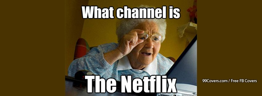 Grandma Finds The Internet Netflix Facebook Cover Photos