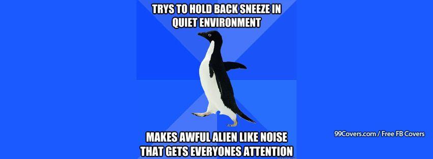 Socially Awkward Penguin Sneezing Facebook Cover Photos