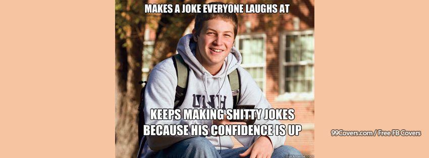 College Freshman Bad Jokes Facebook Cover Photos