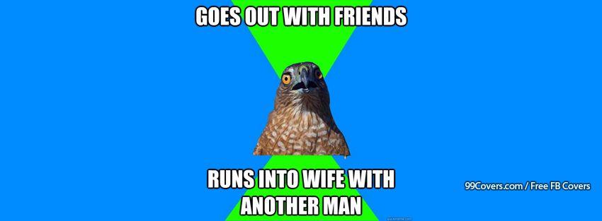 Hawkward Runs Into Wife Facebook Cover Photos