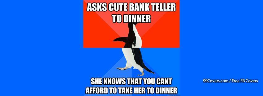 Socially Awesome Awkward Penguin Bank Teller Facebook Cover Photos