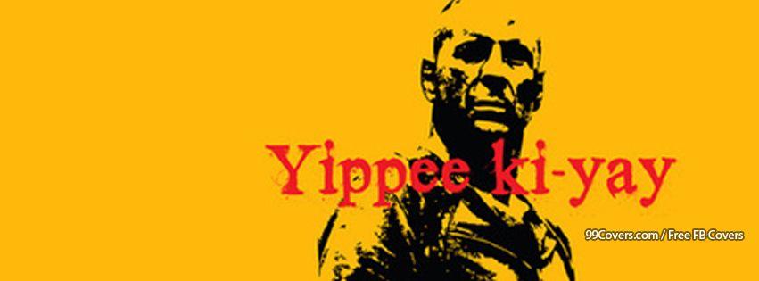 Yippee Ki Yay Bruce Willis Die Hard Stencil Facebook Cover Photos