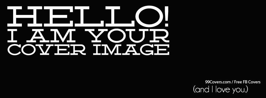 Hello And I Love You Facebook Cover Photos