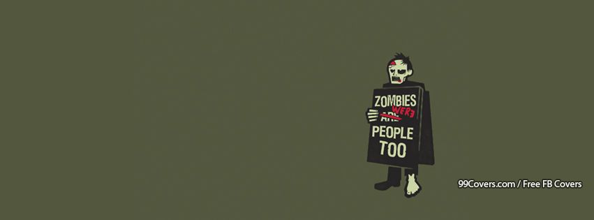 Zombies Were Human Too Facebook Cover Photos