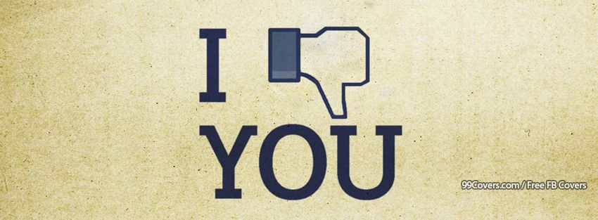 I Hate You Facebook Covers